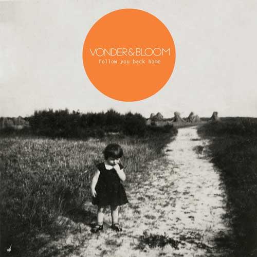 Vonder&Bloom - Follow you back home